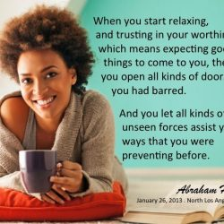 When you start relaxing and trusting then all good things will come.