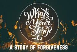 Forgiveness! What is your story?