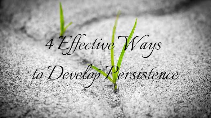 4 effective way to develop persistence