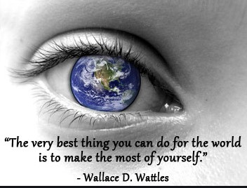 best you can do for the world is to make the most of yourself