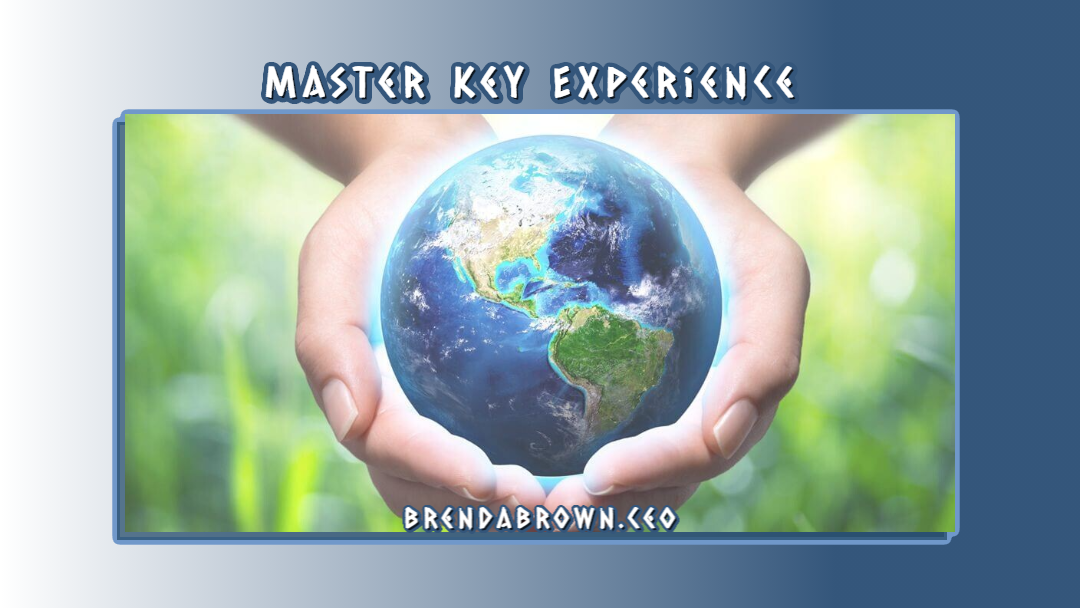 Master Key Experience Holding the World in Your Hands