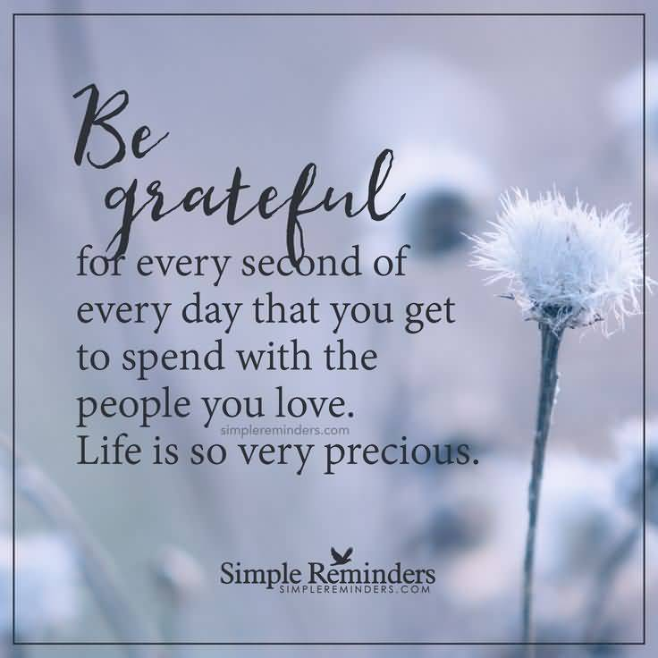 be grateful, if you didn't have tomorrow, be the light