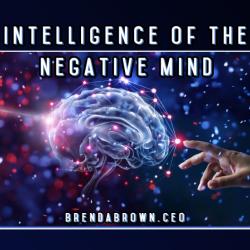 Intelligence-of-the-Negative-Mind-brendabrownceo-masterkeyexperience-mke-prevailworldwide. cover