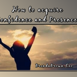 1 / 1 – How-to-acquire-Confidence-and-Presence-brendabrownceo-masterkeyexperience-mke-prevailworldwide-betterbeliefs